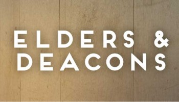 Deacons And Elders
